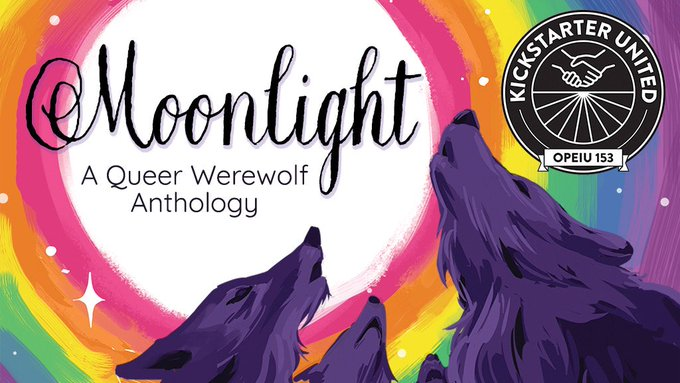 "The logo for ""Moonlight: A Queer Werewolf Anthology"", which features a pack of wolves howling in front of a rainbow"